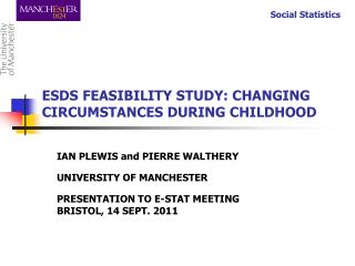 ESDS  FEASIBILITY STUDY: CHANGING CIRCUMSTANCES DURING CHILDHOOD