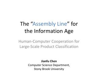 The � Assembly Line �  for  the Information  Age