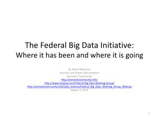 The Federal Big Data Initiative:  Where it has been and where it is going