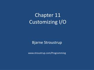 Chapter 11 Customizing I/O