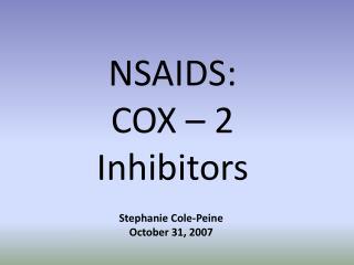 NSAIDS:  COX – 2 Inhibitors
