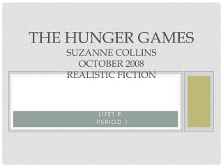 The Hunger Games Suzanne Collins October 2008 Realistic Fiction