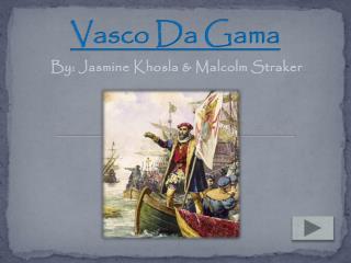 Vasco  D a Gama