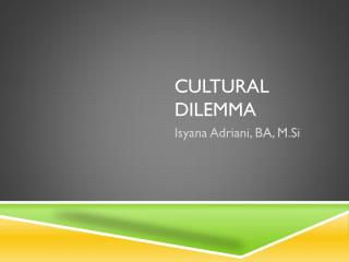 Cultural dilemma