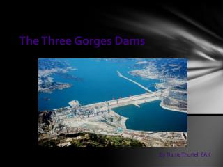 The Three Gorges Dams