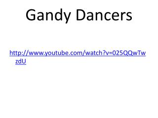 Gandy Dancers