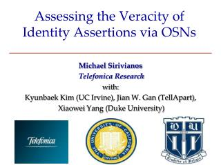 Assessing the Veracity of  Identity Assertions via OSNs