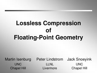 Lossless Compression of Floating-Point Geometry