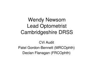 Wendy Newsom  Lead Optometrist Cambridgeshire DRSS
