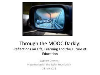 Through the MOOC Darkly: Reflections on Life, Learning and the Future of Education
