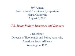 30 th  Annual  International Sweetener Symposium Napa, California August 5, 2013