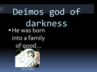 Deimos  god of darkness