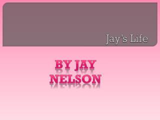 Jay's Life
