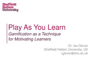 Play As You Learn Gamification  as a Technique  for  Motivating Learners