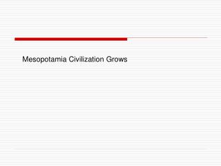 Mesopotamia Civilization Grows
