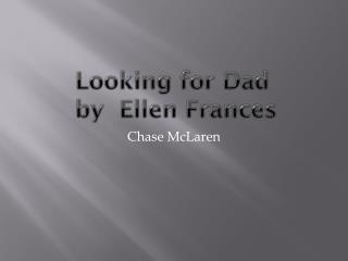 Looking for Dad  by  Ellen Frances