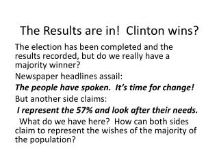 The Results are in!  Clinton wins?