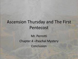 Ascension Thursday and The First Pentecost
