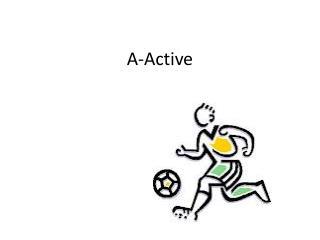 A- Active