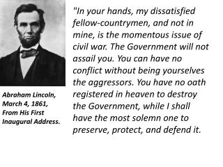 Abraham Lincoln, March 4, 1861, From His First Inaugural Address.