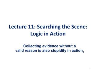 Lecture 11: Searching the Scene: Logic in Action