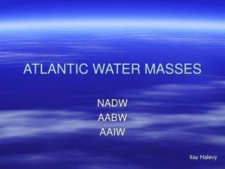 ATLANTIC WATER MASSES
