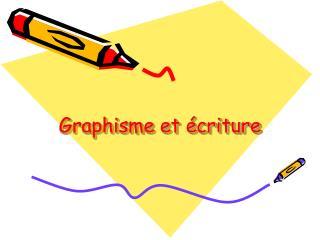 Graphisme et  criture