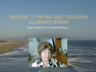 Welcome to this IRSC Adult Education Elluminate Session