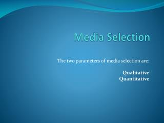 Media  Selection