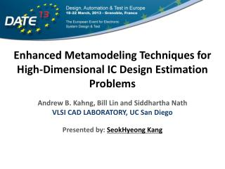 Enhanced  Metamodeling  Techniques for High-Dimensional IC Design Estimation Problems