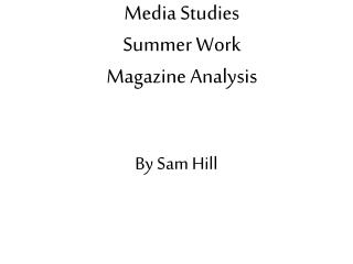 Media Studies  Summer Work Magazine Analysis