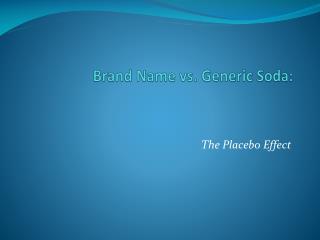 Brand Name vs. Generic Soda: