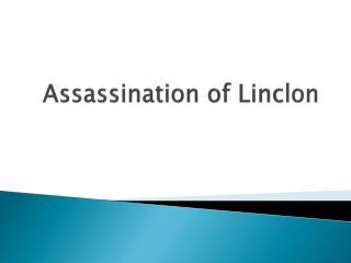 Assassination of  Linclon
