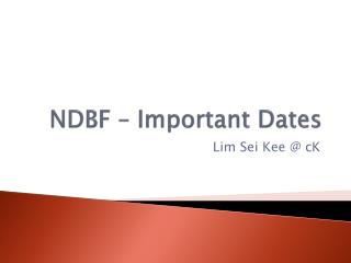 NDBF – Important Dates