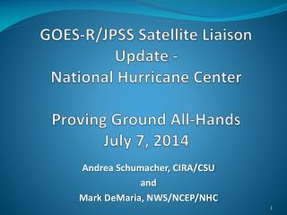Andrea Schumacher, CIRA/CSU a nd  Mark  DeMaria , NWS/NCEP/NHC