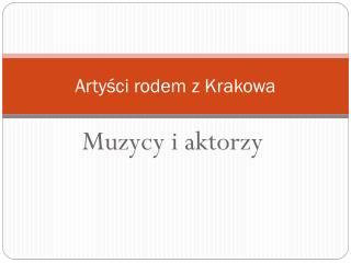 Artyści rodem z Krakowa