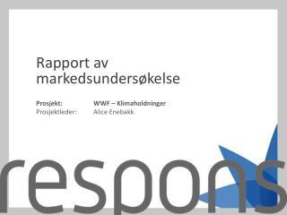 Prosjekt:WWF – Klimaholdninger Prosjektleder: Alice Enebakk