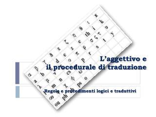 L'aggettivo e  il procedurale di traduzione