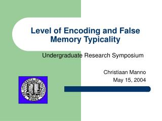 Level of Encoding and False Memory Typicality