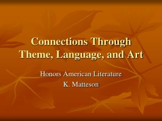 Connections Through Theme, Language, and Art