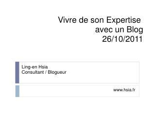 Vivre de son Expertise avec un  Blog 26/10/2011