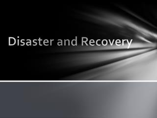 Disaster and Recovery