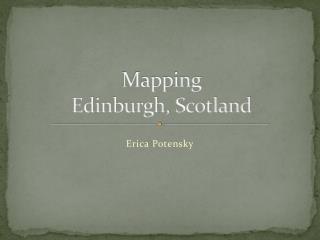 Mapping  Edinburgh, Scotland