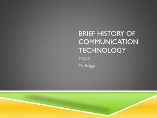 Brief History of Communication Technology