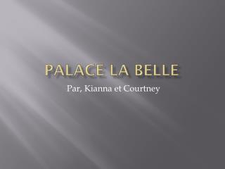 Palace la belle