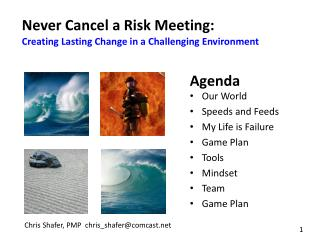 Never Cancel a Risk Meeting: Creating Lasting Change in a Challenging Environment