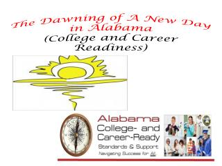 The Dawning of A New Day in Alabama (College and Career Readiness)