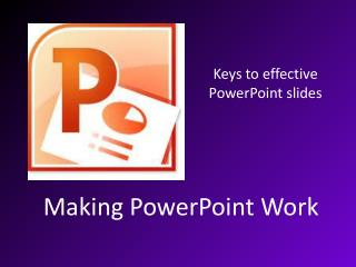 Making  PowerPoint Work