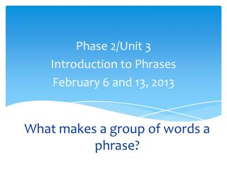 What makes a group of words a phrase?