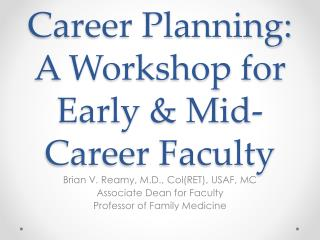 Academic Career Planning: A Workshop for Early & Mid-Career Faculty